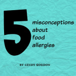5 Misconceptions About Food Allergies - Cindy Gordon
